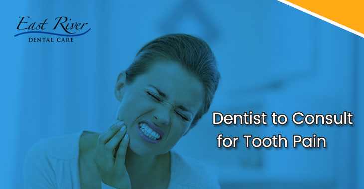 Dentist to Consult for Tooth Pain