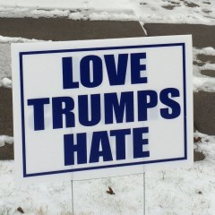 """Village Life:  One sign leads to another, but does """"Love Trump Hate""""?"""