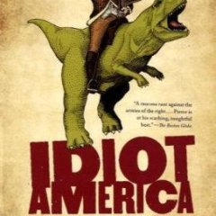 Review:  Idiot America by Charles P. Pierce