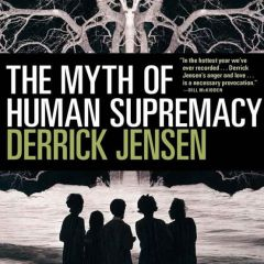 """Review: Why are we killing the planet? """"The Myth of Human Supremacy"""" nails troubling answers"""