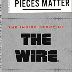 "Review:  ""All the Pieces Matter:  The Inside Story of The Wire"""