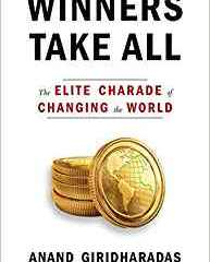 "Book Review:  ""Winners Take All"" pinpoints elites' ""helping and hoarding"" while abetting unjust status quo"