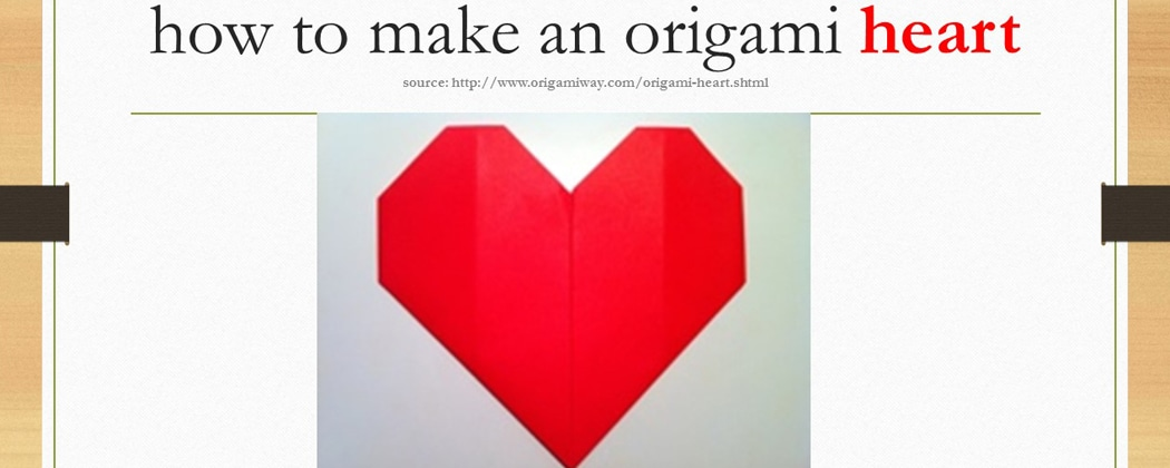 How To Make An Origami Heart East West Players The Nations