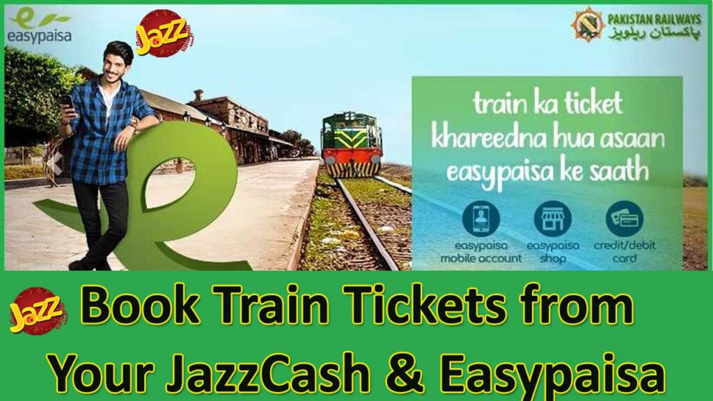 Book Train Tickets by easypaisa and JazzCash or Debit Card