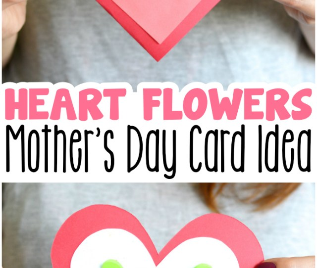 Heart Flowers Mothers Day Card Idea For Kids To Make