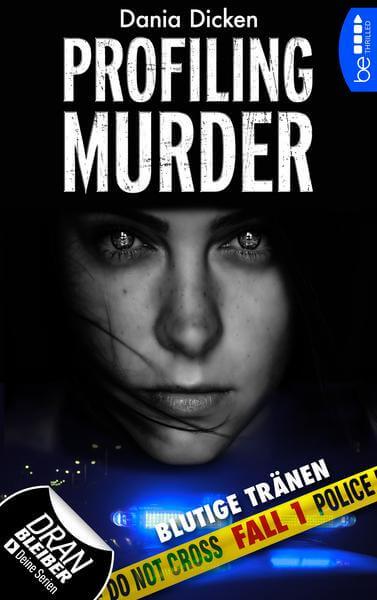 Krimi Thriller Buch Profiling Murder: Blutige Tränen Fall 1 von Dania Dickens