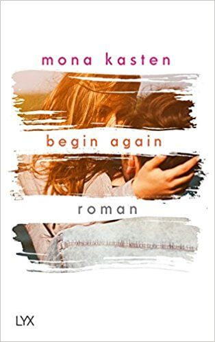 New Adult Buch begin again von Mona Kasten