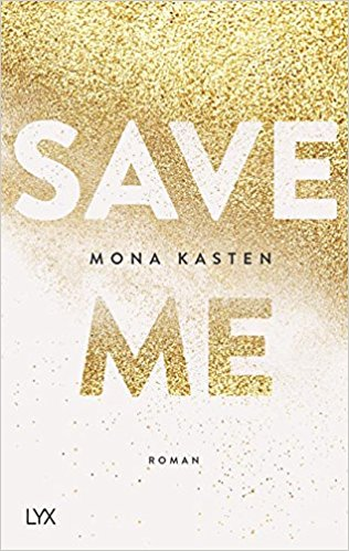New Adult Buch Save me von Mona Kasten