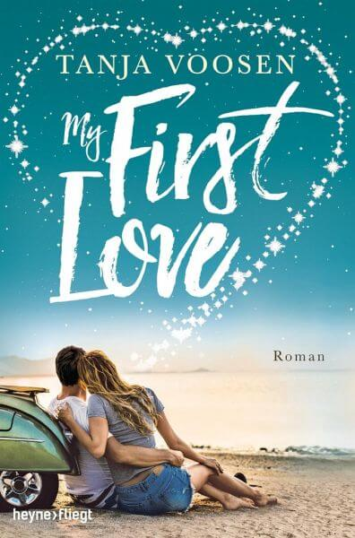 Romance New Adult My First Love von Tanja Voosen
