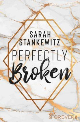 Sarah Stankewitz Perfectly Broken
