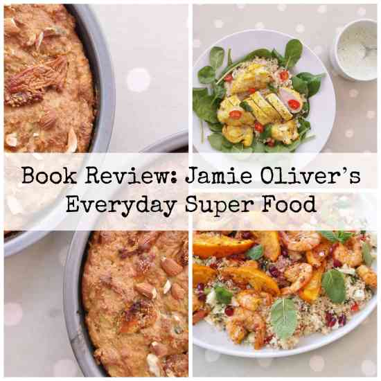 Jamie Oliver's Everyday Super Food Book Review