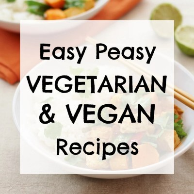 Easy Peasy Vegetarian and Vegan Recipes