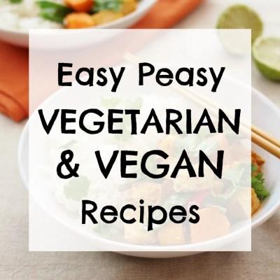 Easy Peasy Vegetarian and Vegan Recipes