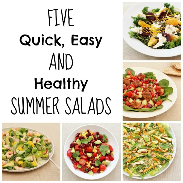 5 Quick Easy and Healthy Summer Salads