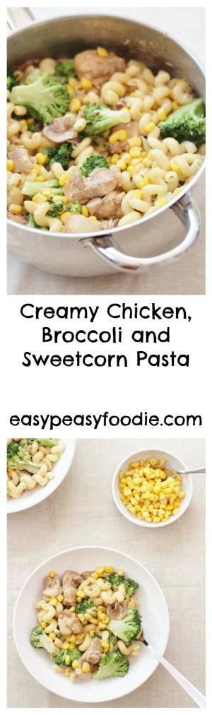 Creamy Chicken, Broccoli and Sweetcorn Pasta