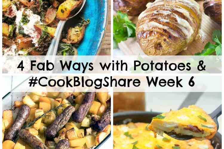4 Fab Ways with Potatoes and #CookBlogShare Week 6