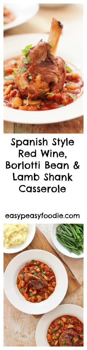 A delicious and impressive main course, this Spanish Style Red Wine, Borlotti Bean and Lamb Shank Casserole is actually incredibly easy to make, with only 15 minutes hands on time. Perfect for a midweek treat, a hassle free Sunday lunch or even a dinner party! #lamb #spanish #stew #casserole #lambshank #borlottibeans #redwine #easyentertaining #easypeasyfoodie