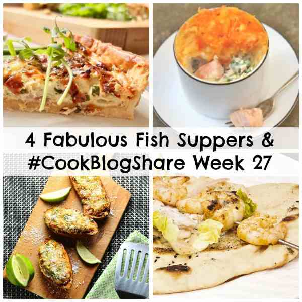 Fish is delicious and so fabulously healthy, but many of us don't eat nearly enough. Here are 4 Fabulous Fish Suppers to inspire you, together with the linky for Week 27 of #CookBlogShare!