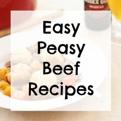 Easy Peasy Beef Recipes