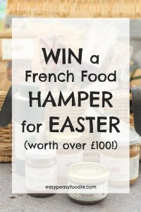 WIN a French Food HAMPER for EASTER (worth over £100!) #win #hamper #easter #french #frenchfood #provence #giveaway #competition #easter #easter2018