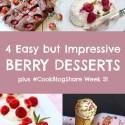 4 Easy but Impressive Berry Desserts, Food Photography & #CookBlogShare Week 31