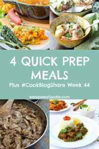 4 Quick Prep Meals