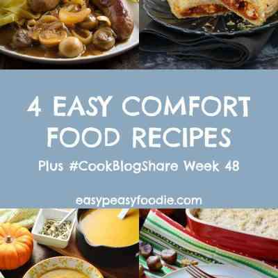 4 Easy Comfort Food Recipes and #CookBlogShare Week 48