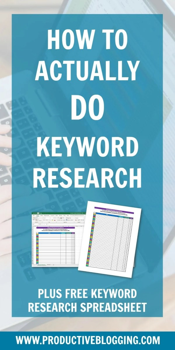 How to actually DO keyword research: a step by step guide (plus FREE keyword research spreadsheet!)