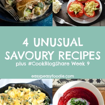4 Unusual Savoury Recipes and #CookBlogShare Week 9