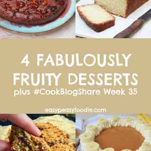 4 Fabulously Fruity Desserts