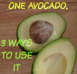 One Avocado, 3 Ways To Use It