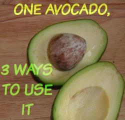 One Avocado, 3 Ways To Use It