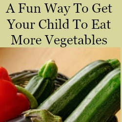 A Fun Way To Get Your Child To Eat More Vegetables