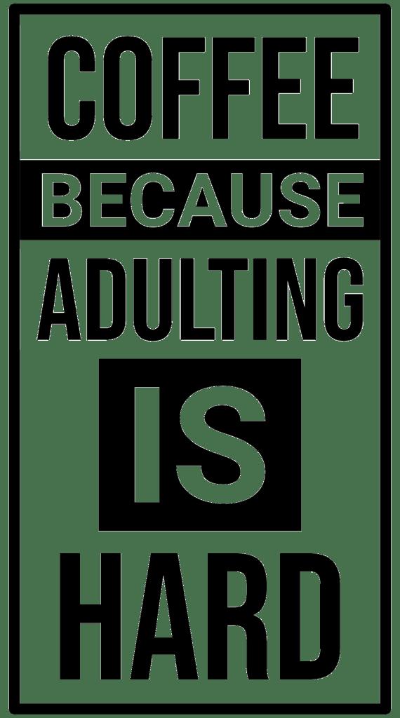 coffee-adulting is hard