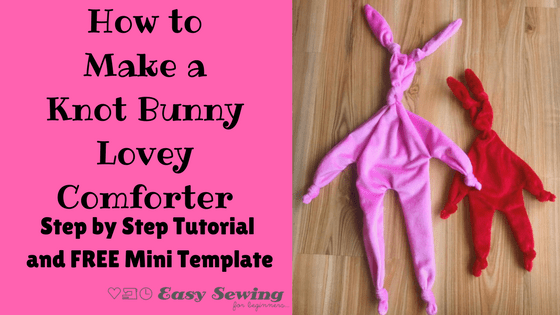 How to Make a Knot Bunny Lovey Comforter featured Image