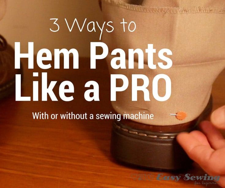 3 Ways to Hem Pants Like a PRO