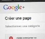 Comment créer une page Google+ pour votre site/entreprise !