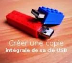 Comment créer une copie intégrale de votre clé USB !