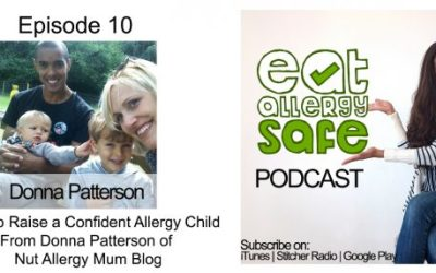 Episode 10: How to Raise a Confident Allergy Child From Donna Patterson of  Nut Allergy Mum Blog