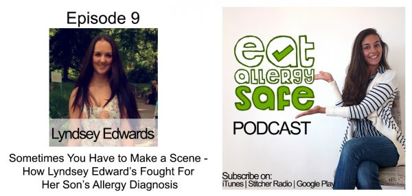 Episode 9: Sometimes You Have to Make a Scene – How Lyndsey Edward's Fought For Her Son's Allergy Diagnosis