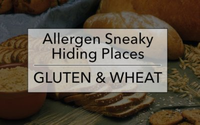 Allergen Sneaky Hiding Places: Gluten & Wheat