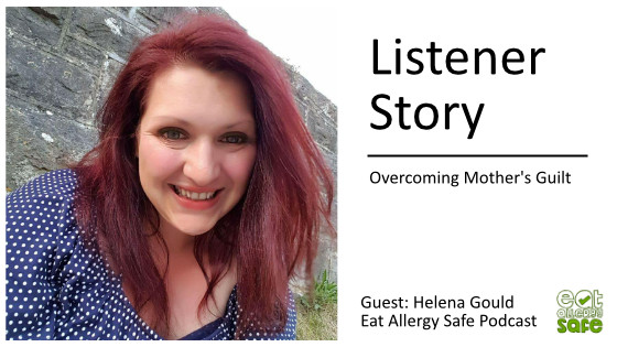 EAS 073: Listener Story – Overcoming Mother's Guilt with Allergy Mum Helena Gould