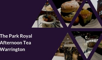 The Park Royal Warrington – Afternoon Tea Review