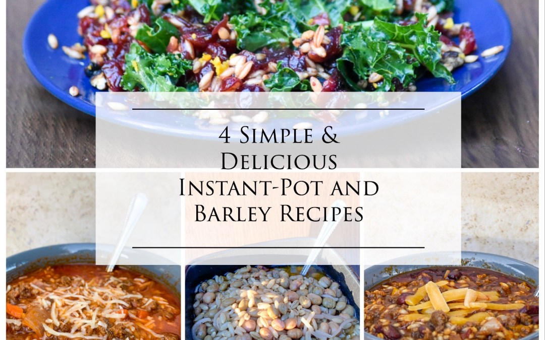 Simple & Delicious Instant Pot & Barley Recipes
