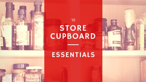 My 10 Store Cupboard Essentials