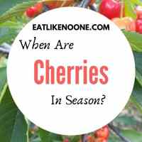 When Does Cherry Season Begin (and End)?