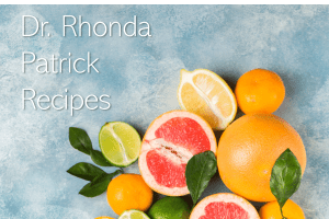 Dr. Rhonda Patrick's Diet Ideas