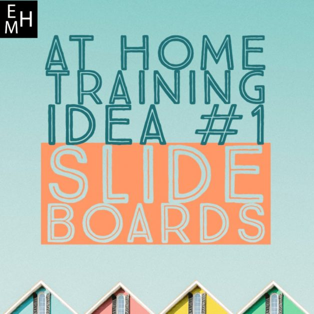 At Home Training Idea #1 - Slide Boards