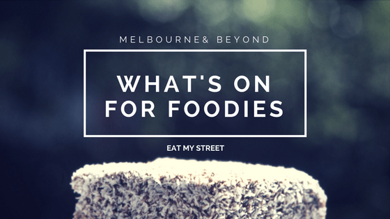 What's On for Foodies in Melbourne