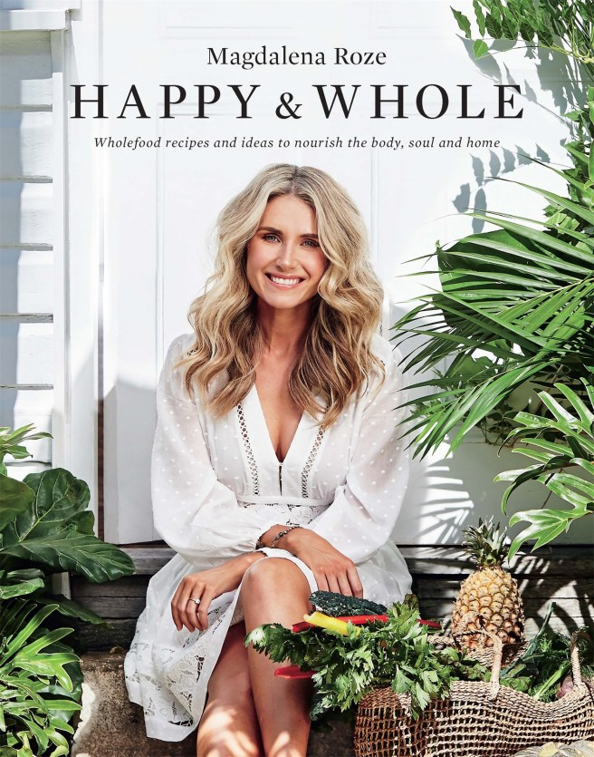 Happy & Whole. Cook book and recipes by Magdalena Roze
